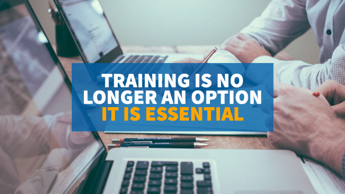 Training Is No Longer An Option – It Is Essential