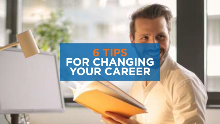 6 Tips for Changing Your Career